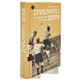 Buch Stuhlfauths Zeiten. Die goldenen Jahre des Fußballs