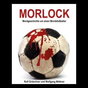 Buch Morlock - Mordgeschichte um einen Mordsfußballer